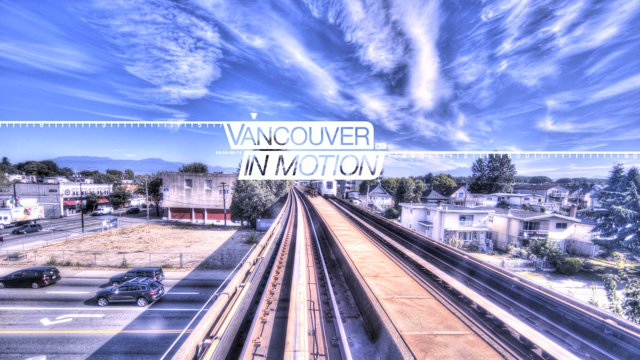 Vancouver in Motion""